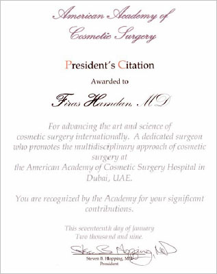 President's Citation has been awarded to Firas Hamdan MD by the American Academy of Cosmetic Surgery for advancing the art and science of cosmetic surgery internationally. A dedicated surgeon who promotes the multidisciplinary approach of cosmetic surgery at the American Academy of Cosmetic Surgery Hospital in Dubai, UAE.